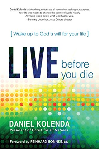 Live Before You Die: Wake up to God's Will for Your Life (Live A Life Worthy Of Your Calling)