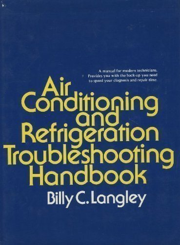 Air Conditioning and Refrigeration Troubleshooting Handbook by Billy C. Langley (1980-07-01)
