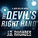The Devil's Right Hand: Jack Keller, Book 1 Audiobook by J. D. Rhoades Narrated by Christopher Kipiniak