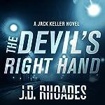 The Devil's Right Hand: Jack Keller, Book 1 | J. D. Rhoades