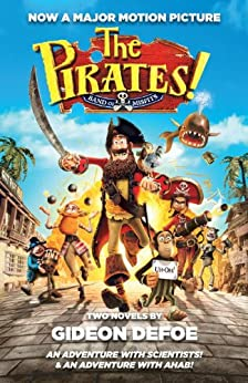 The Pirates!: An Adventure with Scientists & An Adventure with Ahab by [Defoe, Gideon]