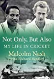 Not Only, But Also: My Life in Cricket