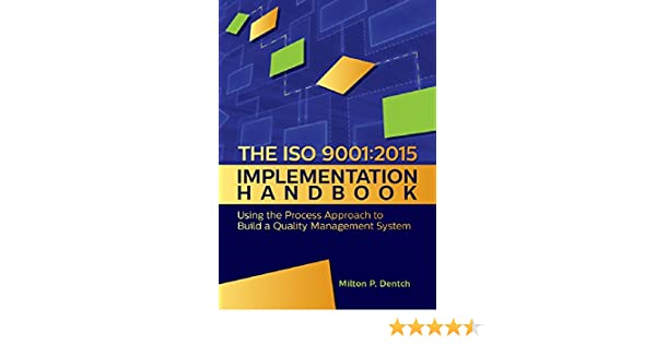 Amazon the iso 90012015 implementation handbook using the amazon the iso 90012015 implementation handbook using the process approach to build a quality management system ebook milton p dentch kindle store fandeluxe Images