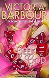 Geek God (Forever Geek Trilogy Book 1)
