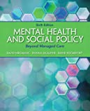 img - for Mental Health and Social Policy: Beyond Managed Care Plus MyLab Search with eText -- Access Card Package (6th Edition) (Advancing Core Competencies) book / textbook / text book