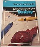 img - for mathematics today, practice workbook book / textbook / text book