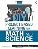 DIY Project Based Learning for Math and Science (Eye on Education)