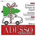 ADESSO audio - È Natale! Tempo di regali. 12/2016: Italienisch lernen Audio - Weihnachtsgeschenke Hörbuch von  div. Gesprochen von:  div.