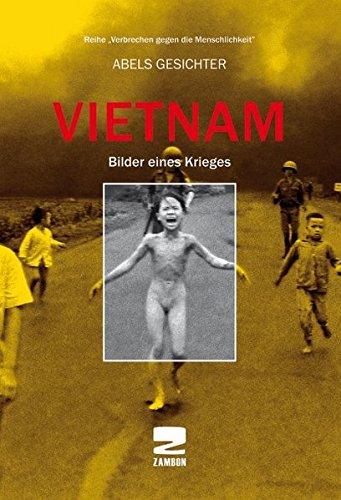 Vietnam: Bilder eines Krieges (Verbrechen gegen die Menschlichkeit) Taschenbuch – 1. Februar 2013 Giuseppe Zambon Gian-Luigi Nespoli Zambon Verlag 3889751954