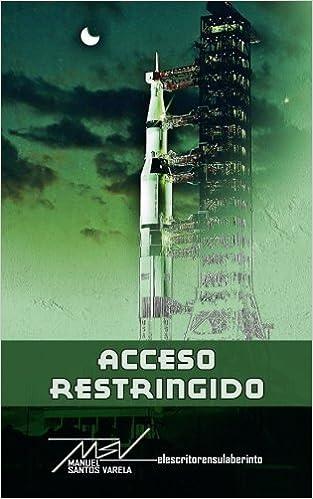 Acceso restringido (Spanish Edition): Manuel Santos Varela: 9781500877026: Amazon.com: Books