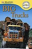 dk big book of trains - DK Readers L0: Big Trucks