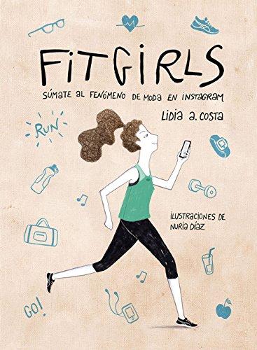 Fit Girls: Súmate al fenómeno de moda en Instagram (Spanish Edition) [Print Replica] Kindle Edition