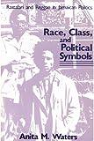 img - for Race, Class, and Political Symbols: Rastafari and Reggae in Jamaican Politics book / textbook / text book