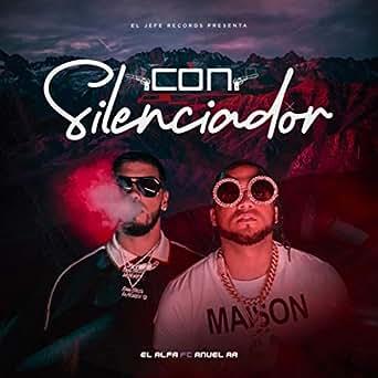 Amazon.com: Con Silenciador [Explicit]: El Alfa & Anuel Aa ...