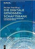 Die digitale Genossenschaftsbank: Strategische Herausforderungen und Implementierung