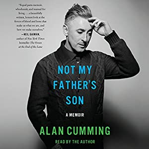 Not My Father's Son: A Memoir Audiobook by Alan Cumming Narrated by Alan Cumming