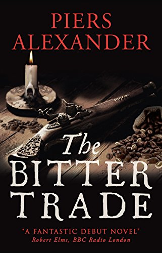 Book: The Bitter Trade by Piers Alexander