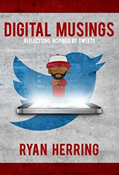 Digital Musings: Reflections Inspired by Tweets by [Herring, Ryan]