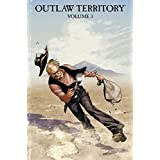 Outlaw Territory Vol. 3