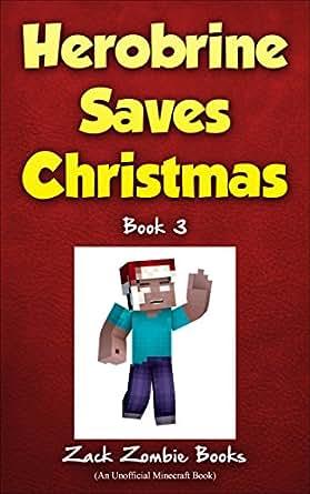 Amazon.com: Herobrine Saves Christmas: Herobrine's Wacky ...