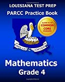 LOUISIANA TEST PREP PARCC Practice Book Mathematics Grade 4, Test Master Test Master Press Louisiana, 150247431X