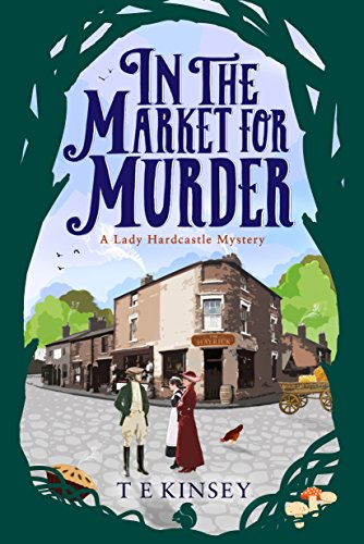 In The Market For Murder A Lady Hardcastle Mystery Book 2
