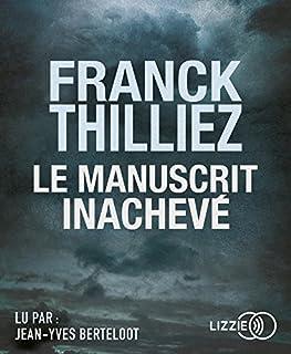Le manuscrit inachevé, Thilliez, Franck