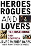 img - for Heroes, Rogues, and Lovers: Testosterone and Behavior by James McBride Dabbs (2000-07-25) book / textbook / text book