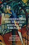 Representing the Modern Animal in Culture, , 1137428643