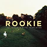 Rookie by The Trouble with Templeton