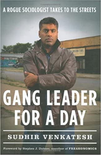 image for Gang Leader for a Day: A Rogue Sociologist Takes to the Streets