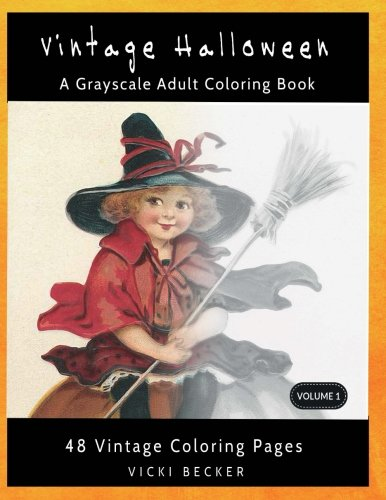 Vintage Halloween: A Grayscale Adult Coloring Book (Grayscale Coloring Books) (Volume 1)