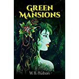 Green Mansions: A Romance of the Tropical Forest (Dover Books on Literature & Drama)
