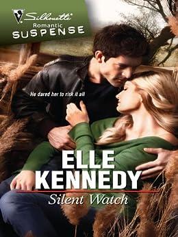 Silent Watch (Silhouette Romantic Suspense) by [Kennedy, Elle]