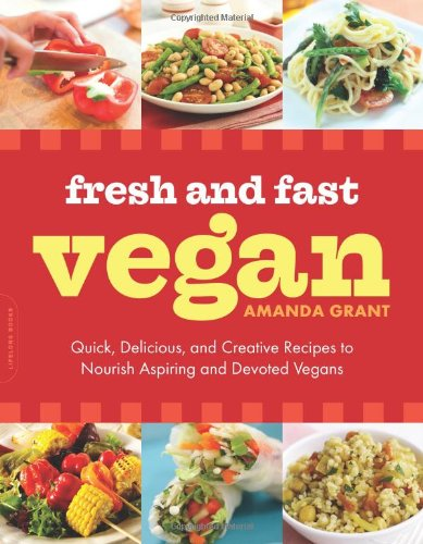 [PDF] Fresh and Fast Vegan: Quick, Delicious, and Creative Recipes to Nourish Aspiring and Devoted Vegans Free Download | Publisher : Da Capo Lifelong Books | Category : Cooking & Food | ISBN 10 : 0738214299 | ISBN 13 : 9780738214290
