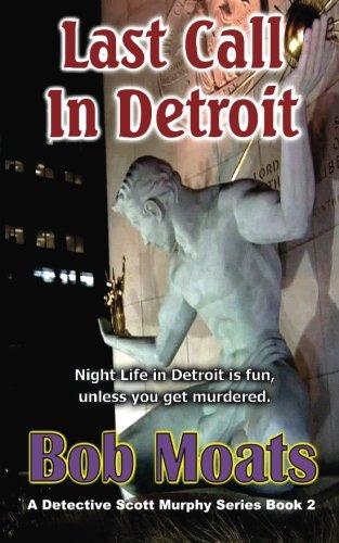 Download Last Call in Detroit (Detective Scott Murphy series) (Volume 2) ebook