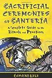Sacrificial Ceremonies of Santería, Ócha'ni Lele, 1594774552
