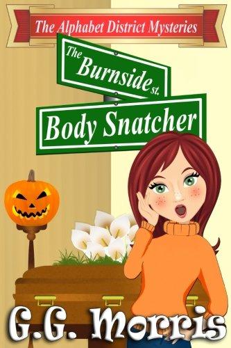 Download The Burnside Body Snatcher (The Alphabet District Mysteries) (Volume 2) pdf epub