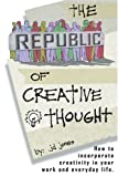 The Republic of Creative Thought, J. D. Jones, 0595335330