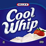 Cool Whip [Explicit]