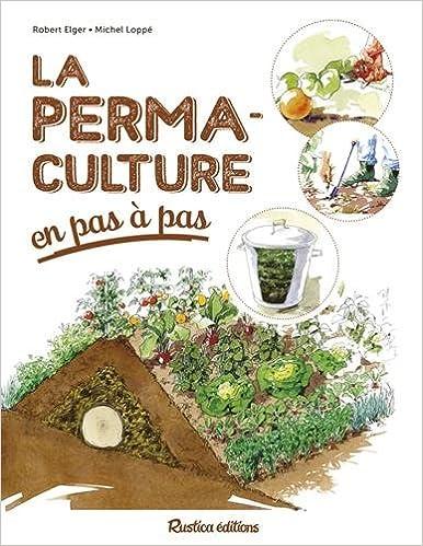 La permaculture en pas à pas - Robert Elger (2018)