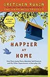 Happier at Home, Gretchen Rubin, 0307886794