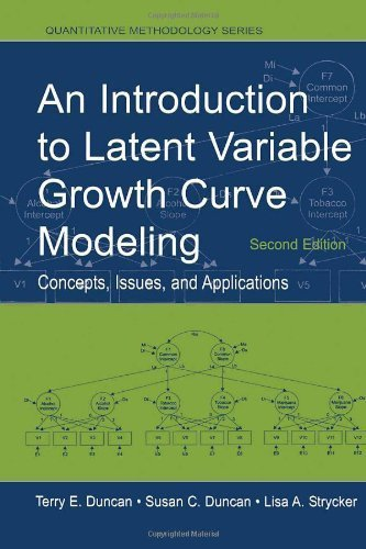 An Introduction to Latent Variable Growth Curve Modeling: Concepts, Issues, and Application, Second Edition (Quantitative Methodology Series) by Terry E. Duncan (2006-07-04) (Latent Curve Growth)