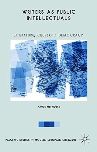 Writers as Public Intellectuals: Literature, Celebrity, Democracy (Palgrave Studies in Modern European Literature)