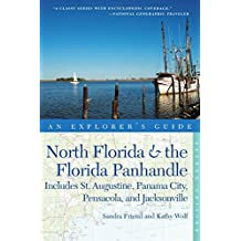 North Florida and the Florida Panhandle 2nd Edition: Includes St Augustine Panama City Pensacola And Jacksonville