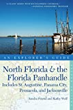 Explorer's Guide North Florida & the Florida Panhandle: Includes St. Augustine, Panama City, Pensacola, and Jacksonville (Second Edition)  (Explorer's Complete)