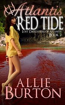 Atlantis Red Tide: Lost Daughters of Atlantis Book 2 by [Burton, Allie]