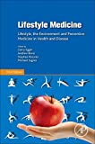 Lifestyle Medicine: Lifestyle, the Environment and