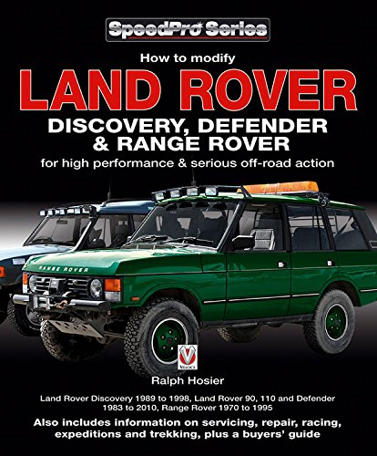 Land Rover Discovery, Defender & Range Rover: How to Modify for High Performance & Serious Off-road Action (SpeedPro Series) (Discovery Range Defender Land Rover)