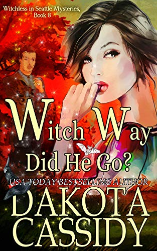 Witch Way Did He Go? (Witchless in Seattle Mysteries Book 8) by [Cassidy, Dakota]